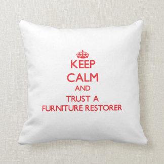 Keep Calm and Trust a Furniture Restorer Pillows