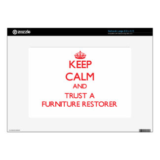 Keep Calm and Trust a Furniture Restorer Skins For Netbooks