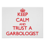 Keep Calm and Trust a Garbologist Poster