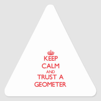 Keep Calm and Trust a Geometer Triangle Stickers