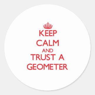 Keep Calm and Trust a Geometer Round Sticker