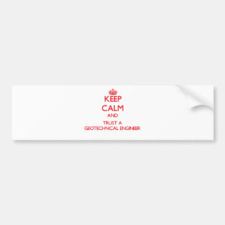 Keep Calm and Trust a Geotechnical Engineer Car Bumper Sticker