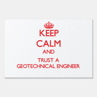 Keep Calm and Trust a Geotechnical Engineer Signs
