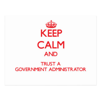 Keep Calm and Trust a Government Administrator Postcard