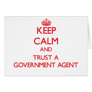 Keep Calm and Trust a Government Agent Greeting Card