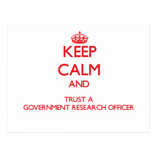Keep Calm and Trust a Government Research Officer Post Card