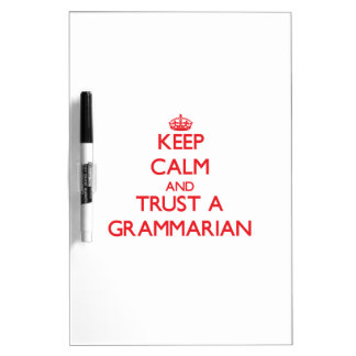 Keep Calm and Trust a Grammarian Dry-Erase Whiteboards