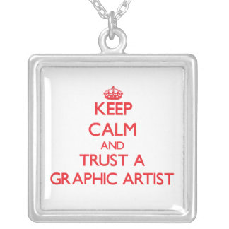 Keep Calm and Trust a Graphic Artist Personalized Necklace