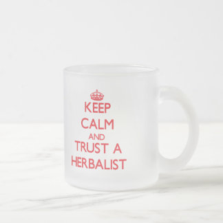 Keep Calm and Trust a Herbalist 10 Oz Frosted Glass Coffee Mug