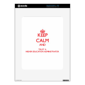 Keep Calm and Trust a Higher Education Administrat Decals For The iPad