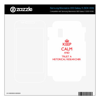 Keep Calm and Trust a Historical Researcher Samsung Mesmerize Decal
