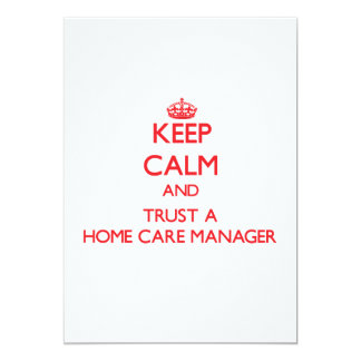 Keep Calm and Trust a Home Care Manager 5x7 Paper Invitation Card