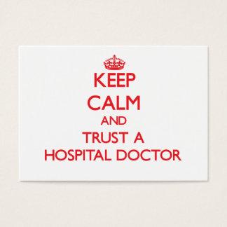 Keep Calm and Trust a Hospital Doctor Business Card