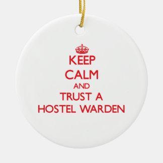 Keep Calm and Trust a Hostel Warden Ceramic Ornament