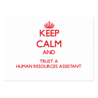 Keep Calm and Trust a Human Resources Assistant Business Cards