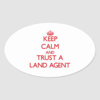 Keep Calm and Trust a Land Agent Oval Sticker