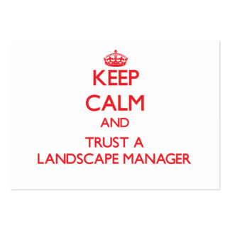 Keep Calm and Trust a Landscape Manager Large Business Cards (Pack Of 100)