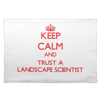 Keep Calm and Trust a Landscape Scientist Placemats