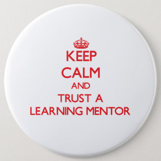 Keep Calm and Trust a Learning Mentor Button