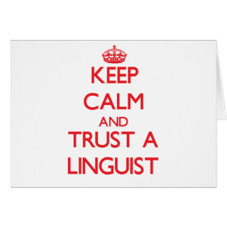 Keep Calm and Trust a Linguist Greeting Card