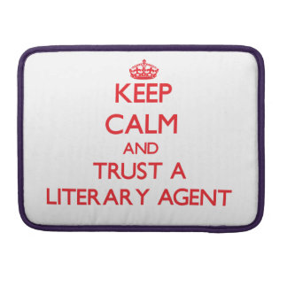 Keep Calm and Trust a Literary Agent Sleeves For MacBooks