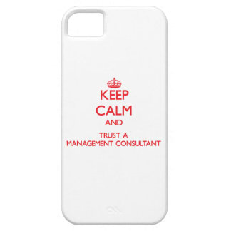 Keep Calm and Trust a Management Consultant iPhone 5 Cases