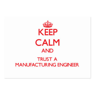 Keep Calm and Trust a Manufacturing Engineer Large Business Cards (Pack Of 100)