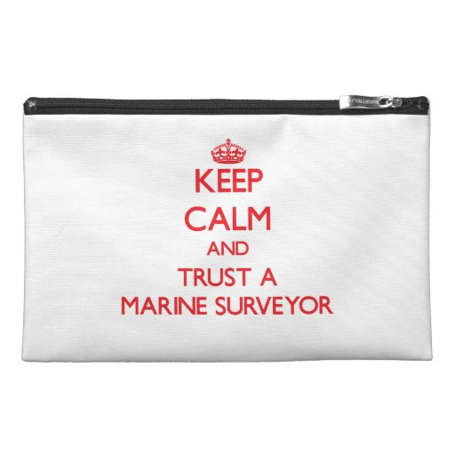 Keep Calm and Trust a Marine Surveyor Travel Accessory Bag