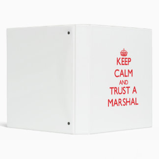 Keep Calm and Trust a Marshal Binders