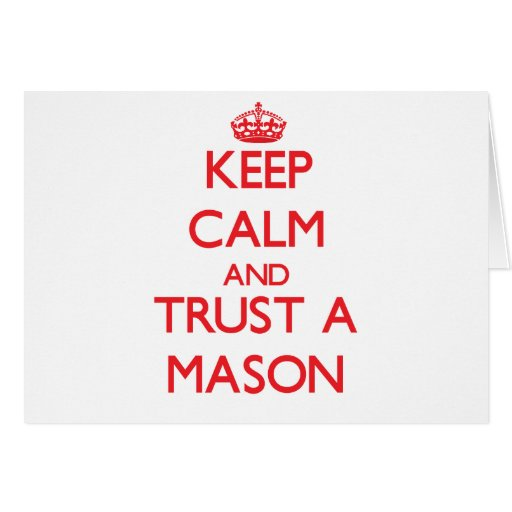 Keep Calm and Trust a Mason Greeting Card