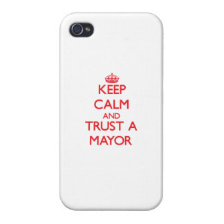 Keep Calm and Trust a Mayor iPhone 4 Cases