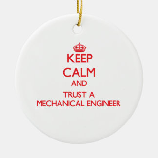 Keep Calm and Trust a Mechanical Engineer Double-Sided Ceramic Round Christmas Ornament
