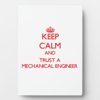 Keep Calm and Trust a Mechanical Engineer Photo Plaque