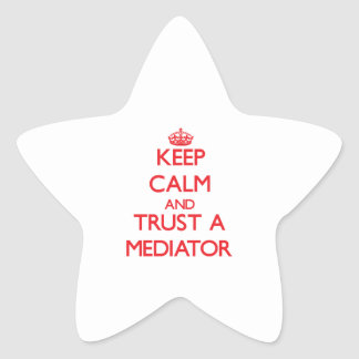 Keep Calm and Trust a Mediator Stickers