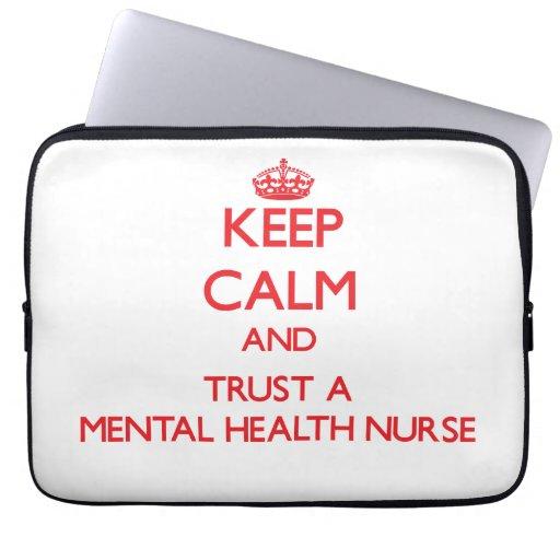 Keep Calm and Trust a Mental Health Nurse Laptop Sleeve