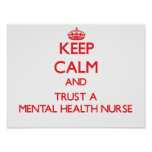 Keep Calm and Trust a Mental Health Nurse Posters