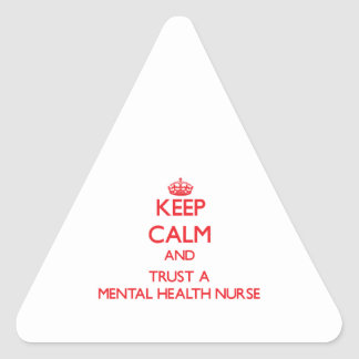 Keep Calm and Trust a Mental Health Nurse Stickers