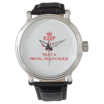 Keep Calm and Trust a Mental Health Nurse Wristwatch