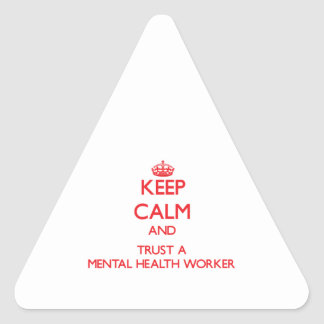 Keep Calm and Trust a Mental Health Worker Stickers