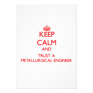 Keep Calm and Trust a Metallurgical Engineer Personalized Invitation