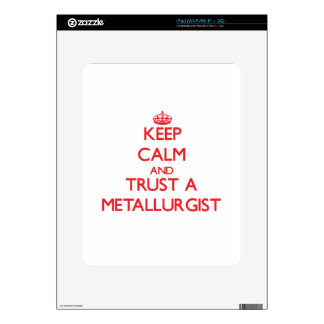 Keep Calm and Trust a Metallurgist iPad Decal