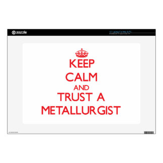 "Keep Calm and Trust a Metallurgist Decals For 15"" Laptops"