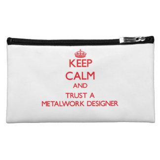 Keep Calm and Trust a Metalwork Designer Makeup Bags