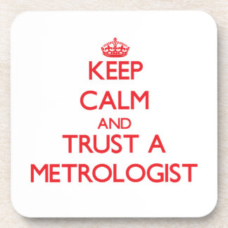 Keep Calm and Trust a Metrologist Beverage Coasters