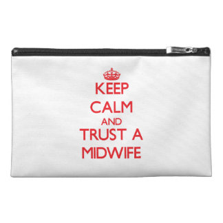 Keep Calm and Trust a Midwife Travel Accessories Bag