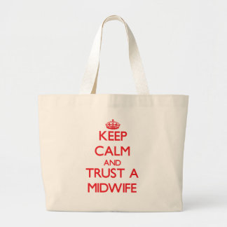 Keep Calm and Trust a Midwife Large Tote Bag