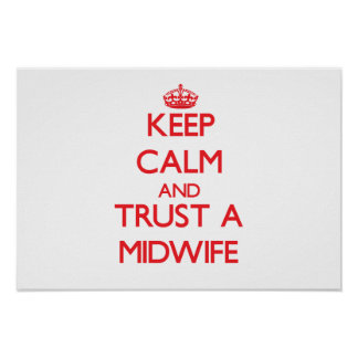 Keep Calm and Trust a Midwife Print