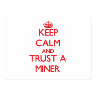 Keep Calm and Trust a Miner Large Business Cards (Pack Of 100)