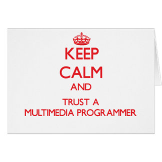 Keep Calm and Trust a Multimedia Programmer Cards