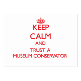 Keep Calm and Trust a Museum Conservator Large Business Cards (Pack Of 100)